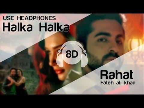 HALKA HALKA 8D Audio Song - Rahat Fateh Ali Khan Feat. Ayushmann Khurrana & Amy Jackson