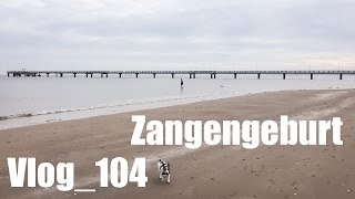 Vlog_104 - Zangengeburt