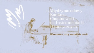 I International Chopin Competiton on period instruments - II Stage (8.09.2018, Morning session) - Na żywo
