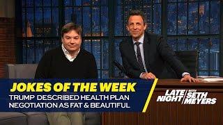 Seth's Favorite Jokes of the Week: Trump Described Health Plan Negotiation as Fat & Beautiful thumbnail
