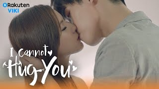 Video I Cannot Hug You - EP28 | Continuous Passionate Kisses [Eng Sub] download MP3, 3GP, MP4, WEBM, AVI, FLV April 2018
