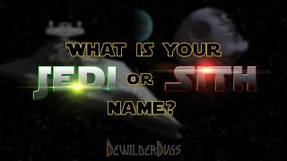 What is your Jedi or Sith Name? Star Wars Name Generator