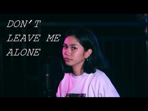 Don't Leave Me Alone -Tiara Stephanie (David Guetta Feat Anne-Marie Cover)