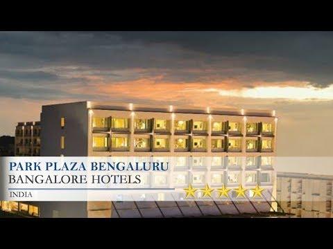 Park Plaza Bengaluru - Bangalore Hotels, India