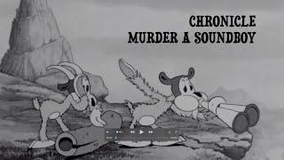 Chronicle - Murder a Soundboy
