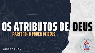 Os Atributos de Deus • Parte 10 • UMP IPBAHIA