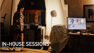 In-House Sessions 002 - Live with Azaar
