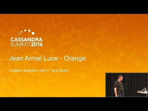 Outliers Detection in Time Series w Cassandra & Spark (Jean Armel Luce, Orange) | C* Summit 2016