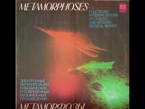 Eduard Artemyev - Metamorphoses (FULL ALBUM, soviet electronic music, USSR, 1980)