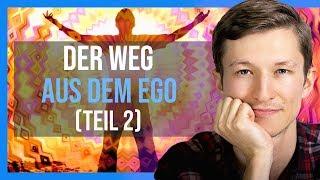 Das EGO auflösen - Die Schritte zum spirituellen Erwachen