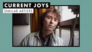 Music like Current Joys | Similar Artists Playlist