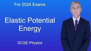GCSE Physics (9-1) Elastic Potential Energy