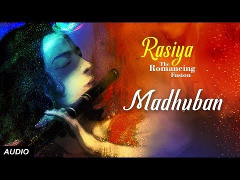 Madhuban | Rasiya- The Romancing Fusion | Indian Fusion Music