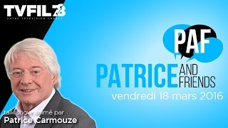 PAF – Patrice and Friends – Emission du vendredi 18 mars 2016