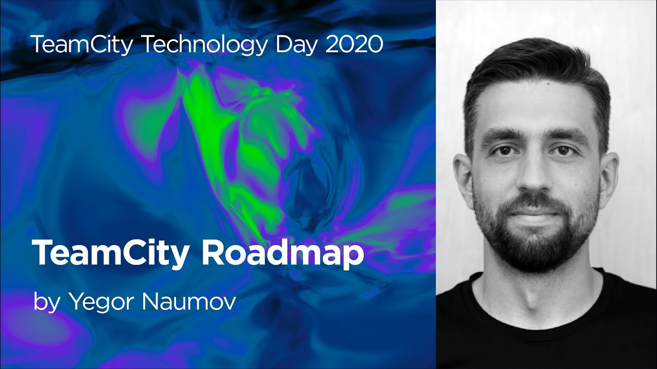 TeamCity Technology Day 2020: Product Roadmap
