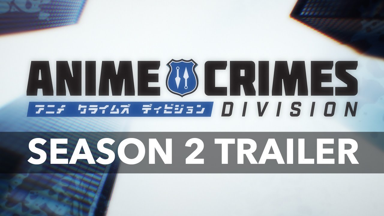 ANIME CRIMES DIVISION Season 2 - Trailer