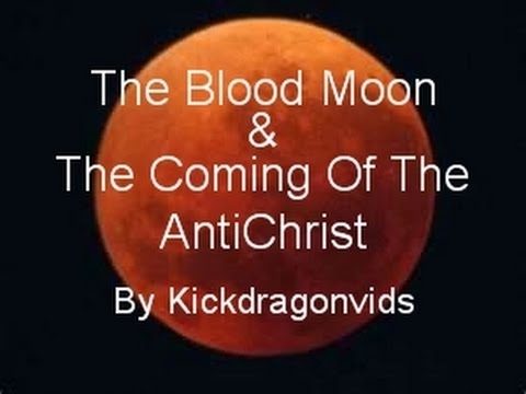 The Blood Moon And The Coming of The Antichrist - YouTube