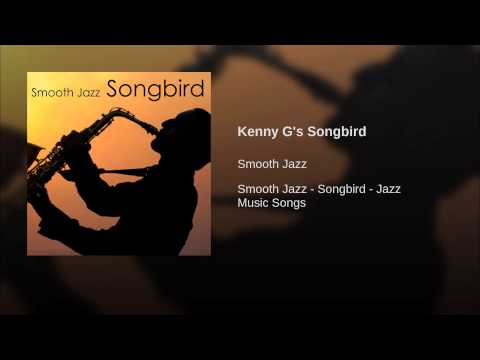 Kenny G's Songbird