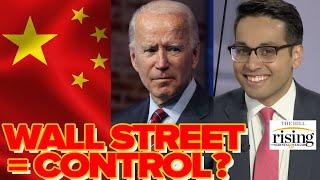 Saagar Enjeti: CCP Member CAUGHT REVEALING How China Will Use Wall Street To Control Joe Biden
