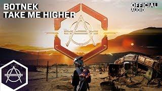 Botnek - Take Me Higher (Official Audio)