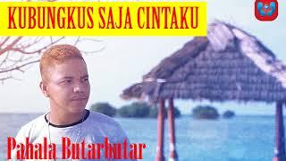 Kubungkus Saja Cintaku - Pahala Butarbutar (Official Audio) | Lagu Batak Terbaru & Terpopuler