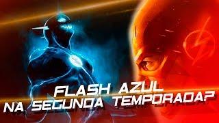 The Flash - Teremos o Flash Azul na segunda temporada?