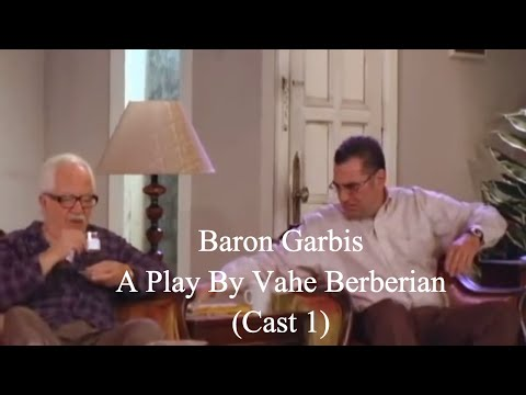 Baron Garbis - A play by Vahe Berberian (Cast 1)