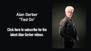 Alan Gerber - Tied On  (Song Video)