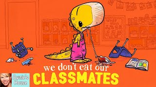 Kids Book Read Aloud: WE DON'T EAT OUR CLASSMATES by Ryan T. Higgins