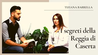 I segreti della Regia di Caserta tra simbologia ed esoterismo. Intervista a Tiziana Barrella