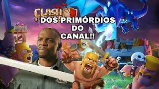 DOS PRIMÓRDIOS DO CANAL!!!! - Clash of Clans