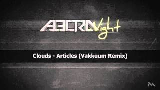 Clouds - Articles (Vakkuum Remix)