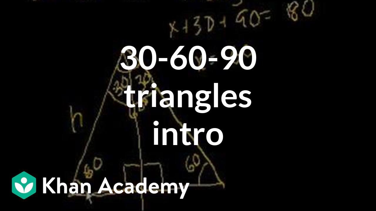 Intro to 30-60-90 triangles | Right triangles and trigonometry | Geometry | Khan Academy