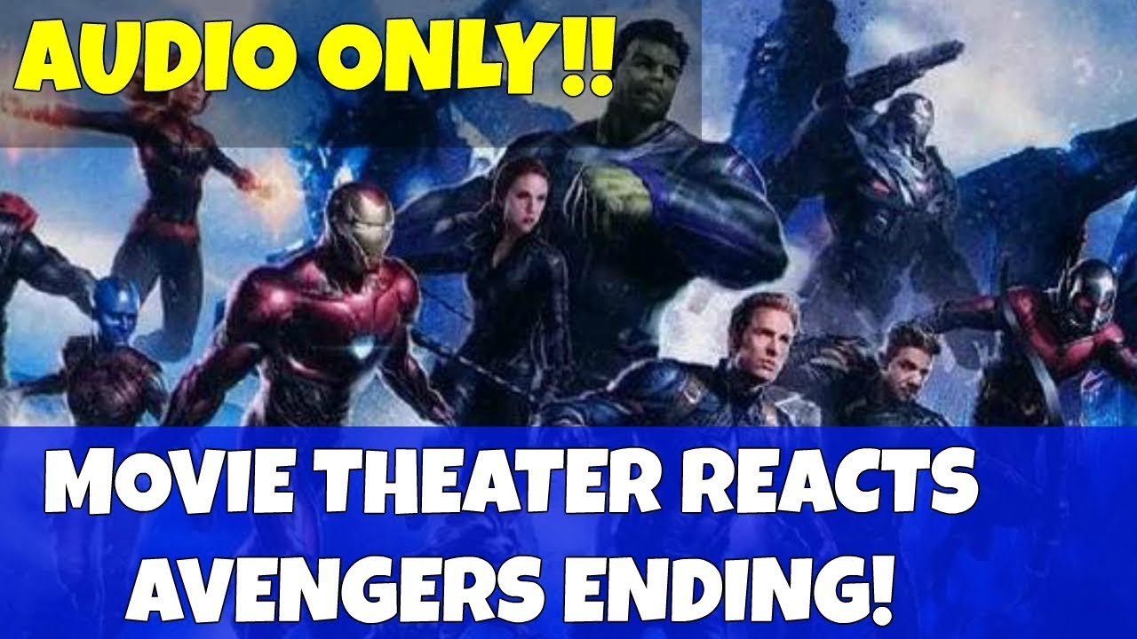 Ghetto Movie Theater Reacts To Avengers Endgame Ending Audio Only