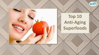 Top 10 Anti Aging Superfoods