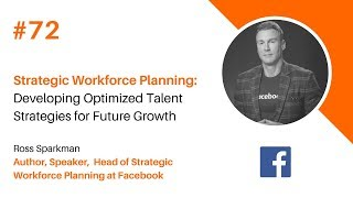 Episode #72 Strategic Workforce Planning: Developing Optimised Talent Strategies for Future Growth