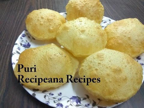 Poori Recipe - Perfect puffy and Soft puri Recipe - Indian Fried Bread / poori recipe | Recipeana