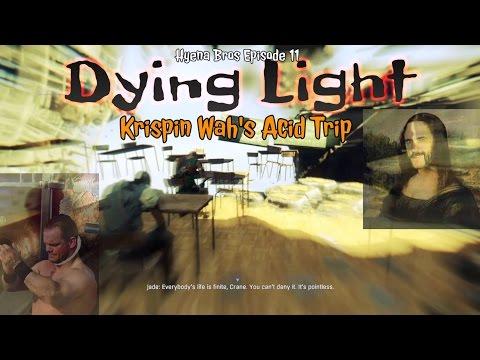 Hyena Bros Episode 11:  Dying Light: Krispin Wah's Acid Trip