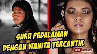 Suku Pedalaman di Dunia  Dengan Wanita Cantik Di Dalamnya