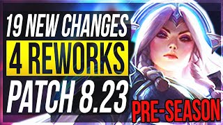 BIG PRESEASON PATCH & 4 REWORKS!! - 19 New Changes & OP Champs Patch 8.23 - League of Legends