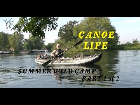 CANOE LIFE, River Thames Warm Wild Camp PART 1 OF 2