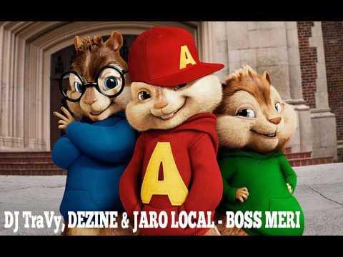 DJ TraVy, DEZINE & JARO LOCAL - BOSS MERI (DJ Chipmunk Edit)