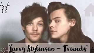 Larry Stylinson - 'Friends'