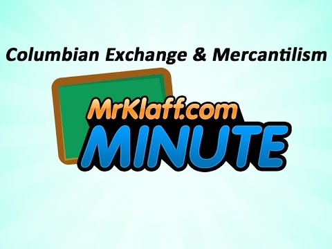 Columbian Exchange and Mercantilism - One Minute Review Lesson