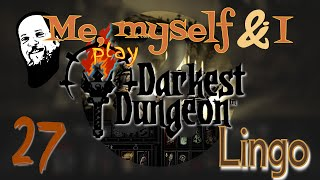 Darkest Dungeon - Episode 27 - Lingo