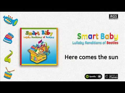 Smart Baby / Lullaby Renditions of Beatles - Here comes the sun