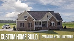 Custom Home Build | Unshakable Builders | The Lilley Family Testimonial
