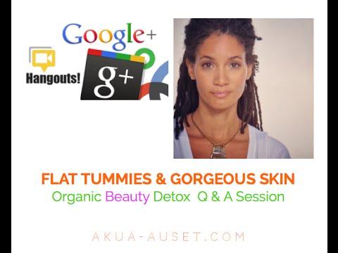 FLAT TUMMIES & GORGEOUS SKIN: Organic Beauty Detox Q & A Session
