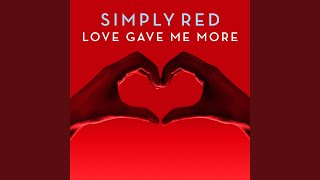 Love Gave Me More