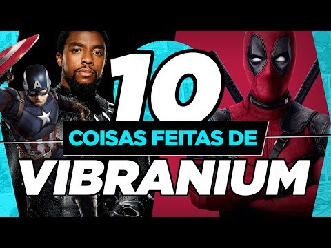 10 COISAS FEITAS DE VIBRANIUM!